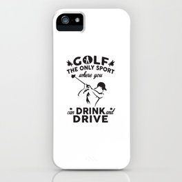 Golf The Only Sport iPhone Case