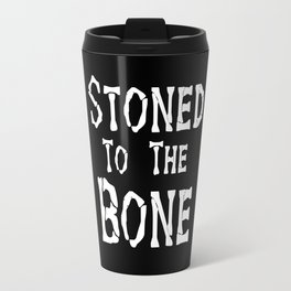 Stoned To the Bone Travel Mug