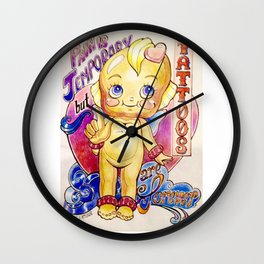 pain is temporary but tattoos are forever Wall Clock
