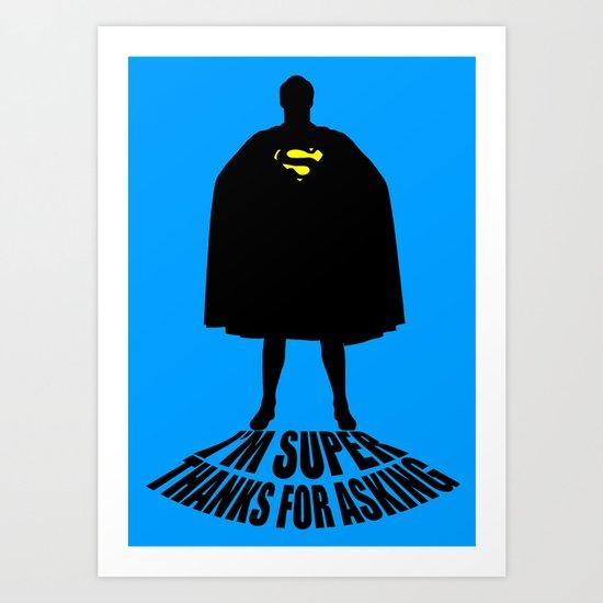 I'm Super, Thanks for Asking! Art Print
