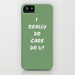 I Care! iPhone Case