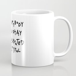 Stay 100% Concentrated to Your Joyful Truth Coffee Mug