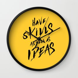 have Skills as well as ideas Wall Clock