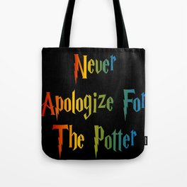 Never Apologize For The Potter Tote Bag