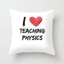 I Love Teaching Physics Throw Pillow