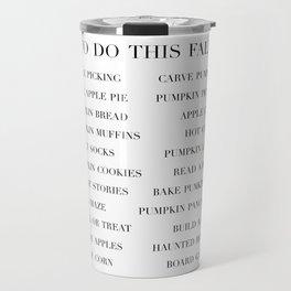 to do this fall list Travel Mug