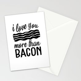 I Love You More Than Bacon Stationery Cards
