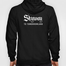 Skyway To Tomorrowland Hoody