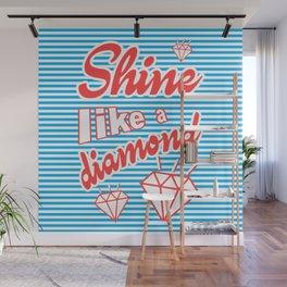 Shine Like A Diamond Wall Mural