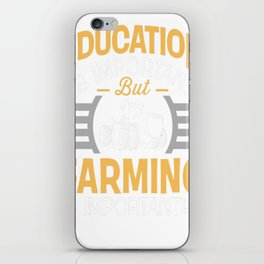Education Is Important But Farming Is Importanter iPhone Skin
