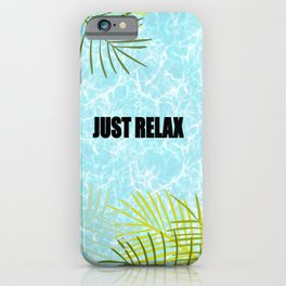 Just Relax iPhone Case