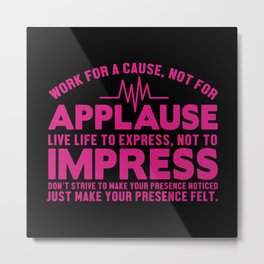 Nurse - Applause Live Life To Express Metal Print