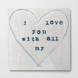I love you with all my heart Metal Print