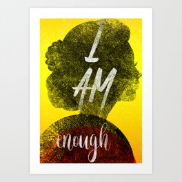 Affrimations: I am Enough Art Print