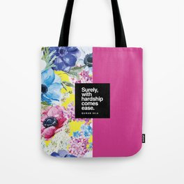 With Hardship Comes Ease Tote Bag
