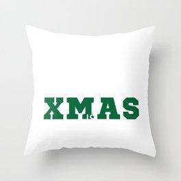 Hilarious & Joyful Xmas Tshirt Design Xmas Is Coming Throw Pillow