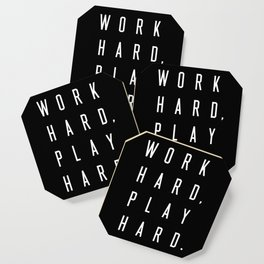 Work Hard Play Hard Black Coaster