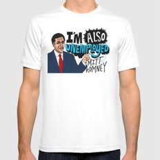 Mitt's also unemployed. White SMALL Mens Fitted Tee