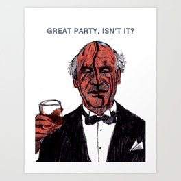Great party, isn't it? Art Print