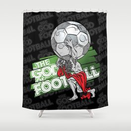 the god of football Shower Curtain