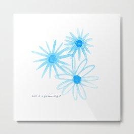 Life is a Garden In Blue Metal Print