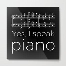 Yes, I speak piano Metal Print