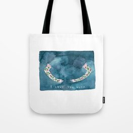 i love you much Tote Bag