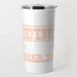 """""""In Alcohol's Defense I Have Done Some Pretty Dumb Shit While Completely Sober Too"""" tee design!  Travel Mug"""