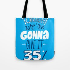 Give it 35% Tote Bag