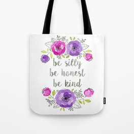 Be Silly, Be Honest, Be Kind Watercolor Lettering Tote Bag