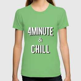 4MINUTE & CHILL T-shirt