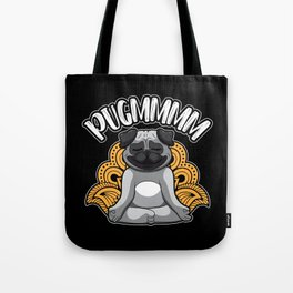 Pugmmmm - Yoga Pug Meditates Like A Dog Tote Bag