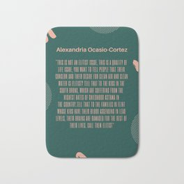 AOC Quote  On The Green New Deal Bath Mat