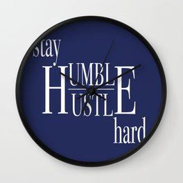 Stay Humble, Hustle Hard Wall Clock