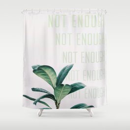 Not Enough Shower Curtain