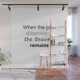 Beauty Remains Wall Mural