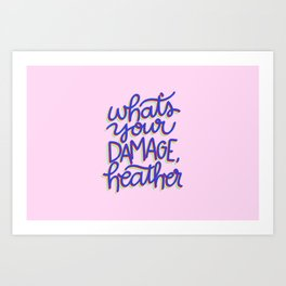 What's Your Damage? Art Print