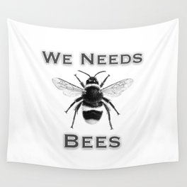 we needs bees Wall Tapestry