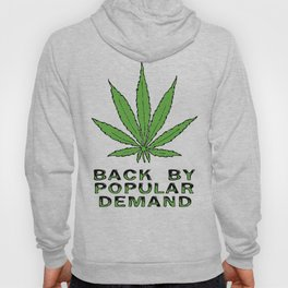 Pot Back by Popular Demand Hoody