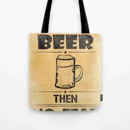 Have BEER Then NO-FEAR Tote Bag