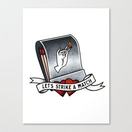 Let's Strike A Match Canvas Print