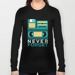 Never Forget   Retro VHS Cassette Tape Floppy Disk Long Sleeve T-shirt