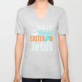 Silly Rabbit, Easter is for Jesus, Easter Bunny, Holy Week, Christian Religious, Jesus Loves Unisex V-Neck