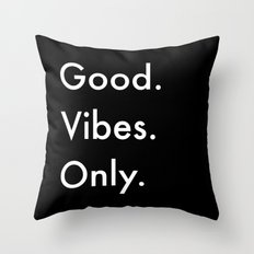 Good. Vibes. Only. Throw Pillow