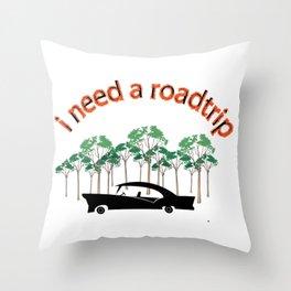 I Need A Roadtrip Throw Pillow