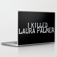 laura palmer Laptop & iPad Skins featuring I Killed Laura Palmer by Laura E.