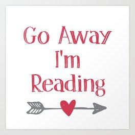 Go Away I'm Reading Art Print