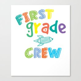 First Grade Crew Canvas Print