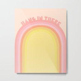 Hang in There Metal Print