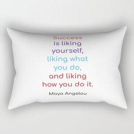 Success is liking yourself Rectangular Pillow